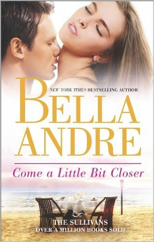 Come a Little Bit Closer (The Sullivans) (Paperback) - Common ebook