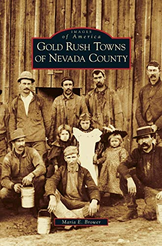 (Gold Rush Towns of Nevada County)