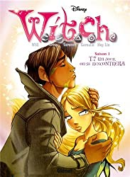 Witch saison 1, Tome 7 : Un jour, on se rencontrera