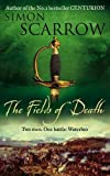 The Fields of Death (Wellington and Napoleon 4) (The Wellington and Napoleon Quartet)