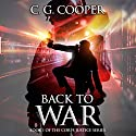 Back to War: The Corps Justice Series, Book 1 Audiobook by C. G. Cooper Narrated by Daniel Dorse