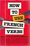 img - for How to Use French Verbs book / textbook / text book