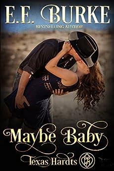 Maybe Baby: Texas Hardts by [Burke, E.E.]