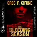 The Bleeding Season Audiobook by Greg F. Gifune Narrated by David Stifel
