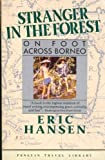 """Stranger in the Forest - On Foot Across Borneo (Penguin Travel Library Series)"" av Eric Hansen"