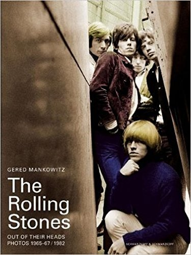 """The """"Rolling Stones"""" - Out of Their Heads: 1965-1967 / 1982: Photographs by Gered Mankowitz (English and German Edition) pdf"""