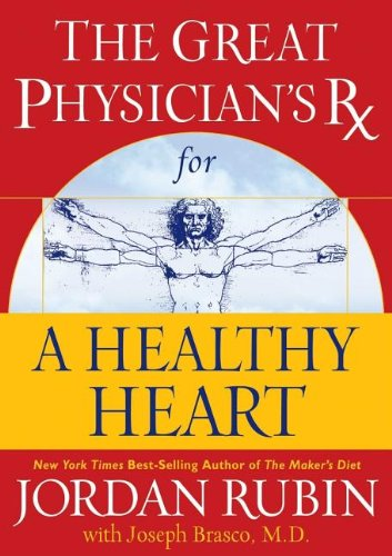 The Great Physician's Rx for a Healthy Heart: Great Physician's Prescription for a Healthy Heart