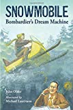 Search : Snowmobile: Bombardier's Dream Machine