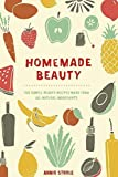 Homemade Beauty: 150 Simple Beauty Recipes Made from All-Natural Ingredients by Strole, Annie (2014) Paperback