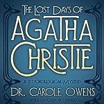 The Lost Days of Agatha Christie | Carole Owens