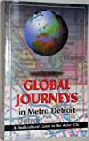 Global Journeys in Metro Detroit, Marica Danner, Helen B. Love, Patricia Banker Peart, 0967337909