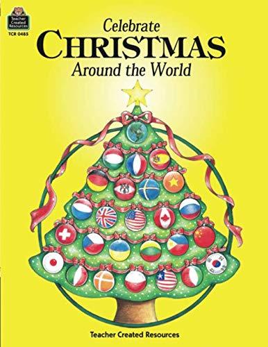 Celebrate Christmas Around the World (World Tradition Christmas The Around)