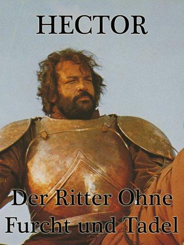 Hector, der Ritter ohne Furcht und Tadel Film
