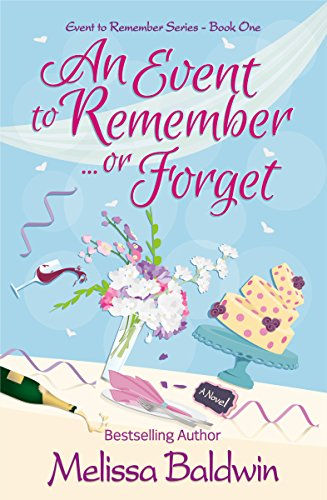 An Event to Remember. . .or Forget (Event to Remember Series Book 1) (Going From Best Friends To Dating)