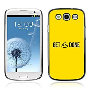 YOYOSHOP [Get * Done Funny Design] Samsung Galaxy S3 Case by lolosakes