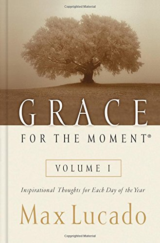 1: Grace for the Moment: Inspirational Thoughts for Each Day of the Year (Year Devotional Series)