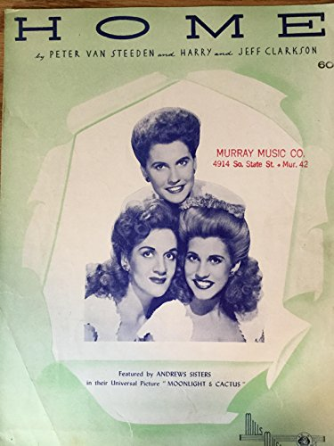 home-by-peter-van-steeden-and-harry-and-jeff-clarkson-andrews-sisters-on-front-cover-1943