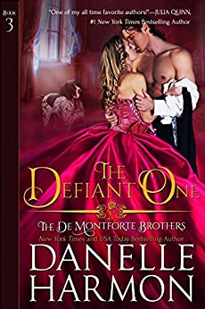 The Defiant One (The De Montforte Brothers, Book 3) by [Harmon, Danelle]