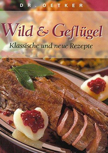 Wild & Geflügel. Klassische und neue Rezepte.