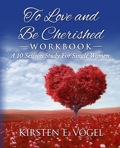 Download To Love and Be Cherished Workbook: A 10 Session Study for Single Women pdf epub