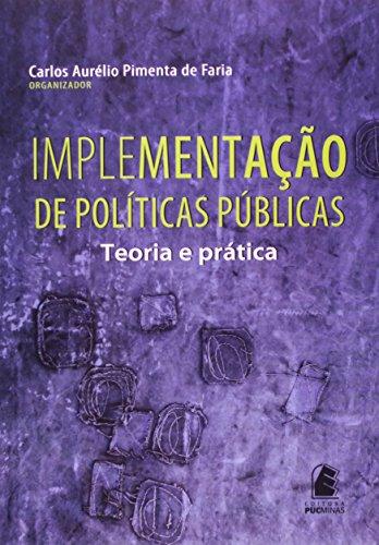 Implementação De Políticas Públicas. Teoria E Prática
