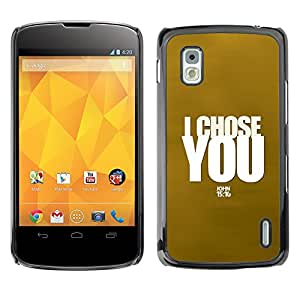 DREAMCASE Bible Quotes Hard Bumper Back Protection Case Cover For LG Google Nexus 4 E960 - I CHOSE YOU - JOHN 15:16