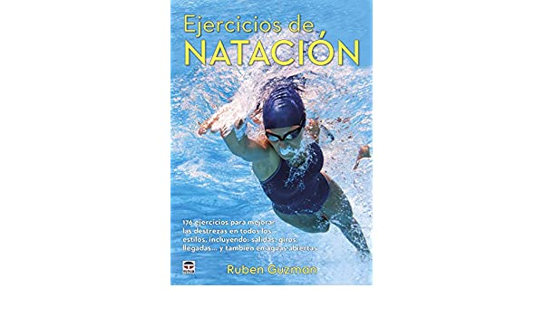 EJERC�CIOS DE NATACI�N: RUBEN GUZMAN: 9788416676651: Amazon.com: Books