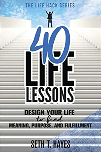 Amazon com: 40 Life Lessons: Design Your Life To Find Meaning