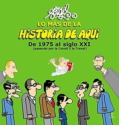 Lo más de la Historia de Aquí 3: De 1975 al siglo XXI pasando por ...