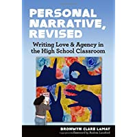 Personal Narrative, Revised: Writing Love and Agency in the High School Classroom