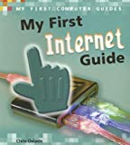 My First Internet Guide, Chris Oxlade, 1432900234