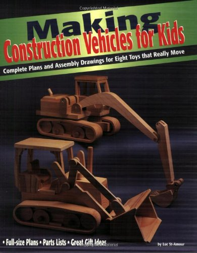 Vehicles for Kids: Complete Plans and Assembly Drawings for Eight Toys that Really Move ()