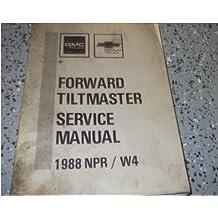 1988 GMC CHEVY Medium Duty Truck FORWARD TILTMASTER NPR W4 Service Shop Manual