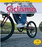 Ciclismo (El deporte y mi cuerpo) (Spanish Edition)