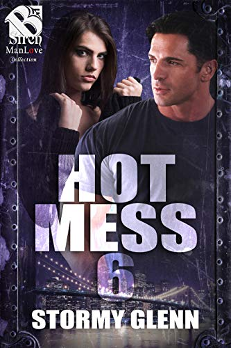 Hot Mess 6 [Hot Mess] (Siren Publishing The Stormy Glenn ManLove Collection)