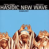 Kabalogy by Hasidic New Wave (1999-06-22)