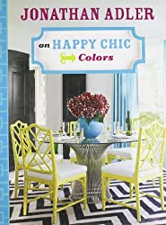 Jonathan Adler on Happy Chic Colors by Jonathan Adler (2010-11-02)