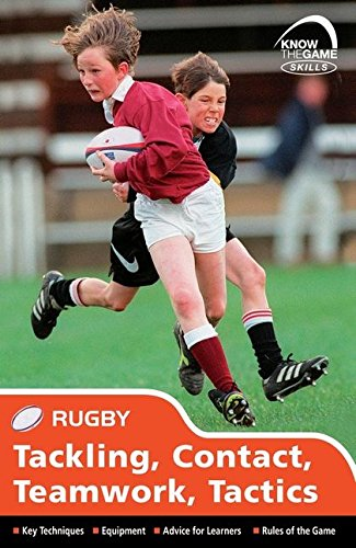 Skills: Rugby - Tackling, Contact, Teamwork, Tactics (Know the Game Skills) PDF