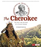 The Cherokee: The Past and Present of a Proud Nation (American Indian Life)