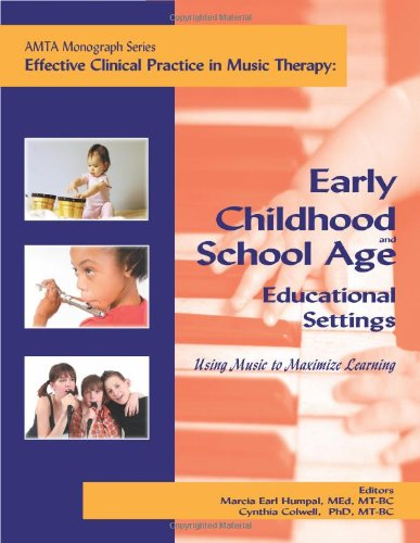 Early Childhood and School Age Educational Settings Using Music to Maximize Learning