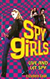 Live and Let Spy (Spy Girls Book 2)