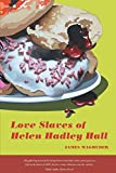 Image of Love Slaves of Helen Hadley Hall