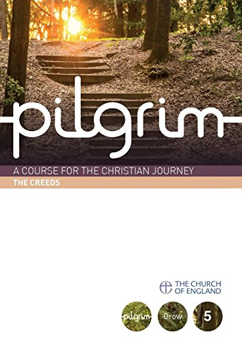 Pilgrim: The Creeds: Book 5 (Grow Stage) (Pilgrim Course)