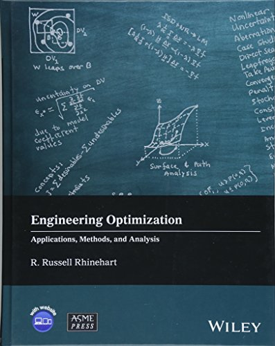Engineering Optimization: Applications, Methods and Analysis (Wiley-ASME Press Series) (The Design And Analysis Of Algorithms Solutions)