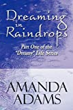 Dreaming in Raindrops, Amanda Adams, 1448921279
