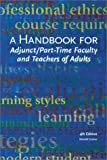 Handbook for Adjunct/Part-Time Faculty and Teachers of Adults, Greive, Donald, 0940017288