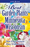 Best Garden Plants for Minnesota and Wisconsin, Don Engebretson and Don Williamson, 1551055007