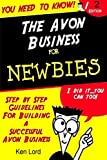 The Avon Business for Newbies, Kenniston Lord, 1300044756