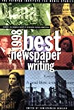 img - for Best Newspaper Writing 1998: The Nation's Best Journalism book / textbook / text book