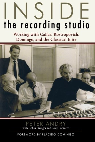 Inside the Recording Studio:  Working with Callas, Rostropovich, Domingo, and the Classical Elite by Brand: Scarecrow Press